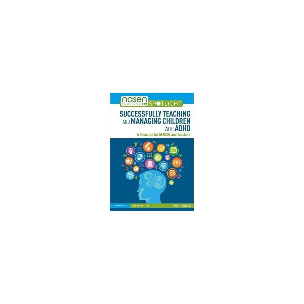 Successfully Teaching and Managing Children With Adhd - 2 by Fintan J. O'Regan (Paperback)