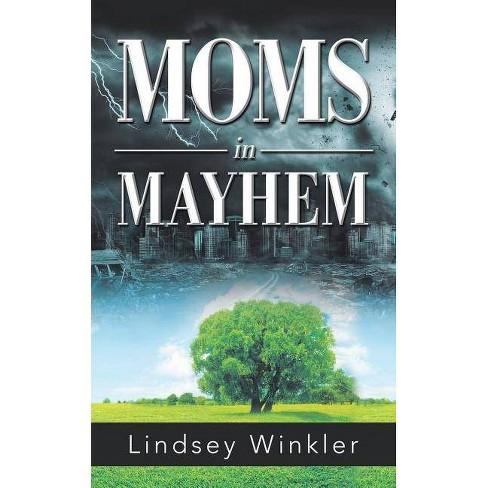 Moms in Mayhem - by  Lindsey Winkler (Paperback) - image 1 of 1