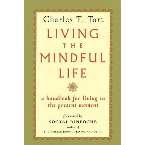 Living the Mindful Life - by  Charles T Tart (Paperback) - image 1 of 1