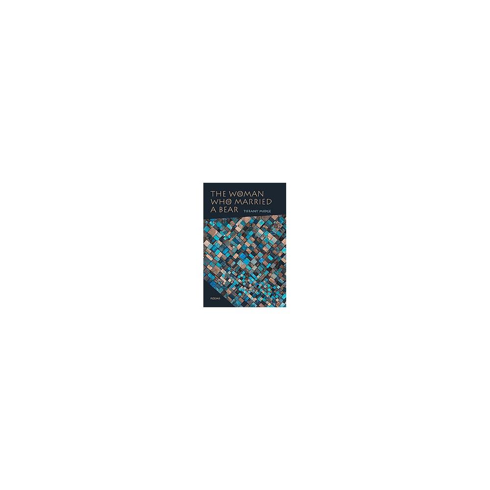 Woman Who Married a Bear : Poems (Paperback) (Tiffany Midge)