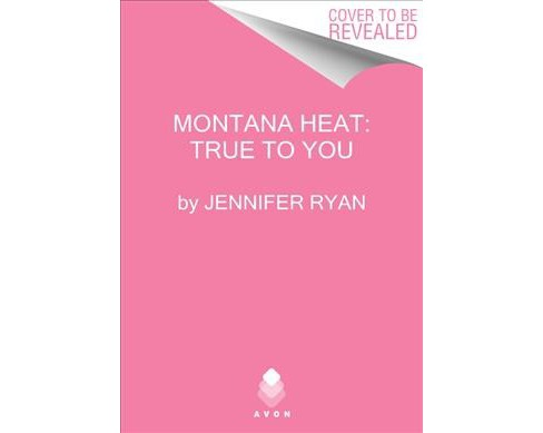 True to You -  (Montana Heat) by Jennifer Ryan (Hardcover) - image 1 of 1
