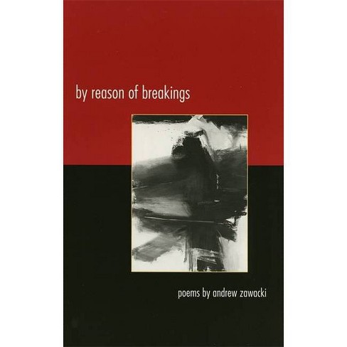 By Reason of Breakings - (Contemporary Poetry) by  Andrew Zawacki (Paperback) - image 1 of 1