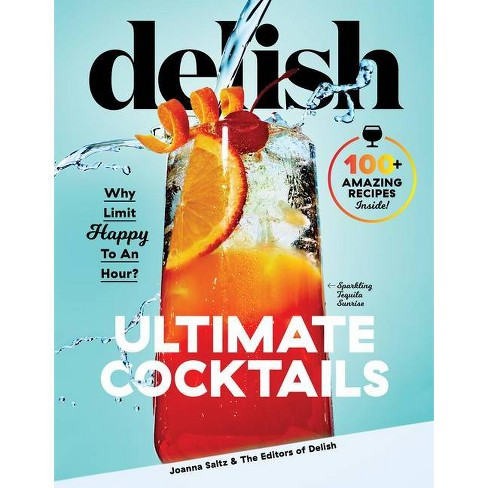Delish Ultimate Cocktails - by Joanna Saltz (Hardcover) - image 1 of 1