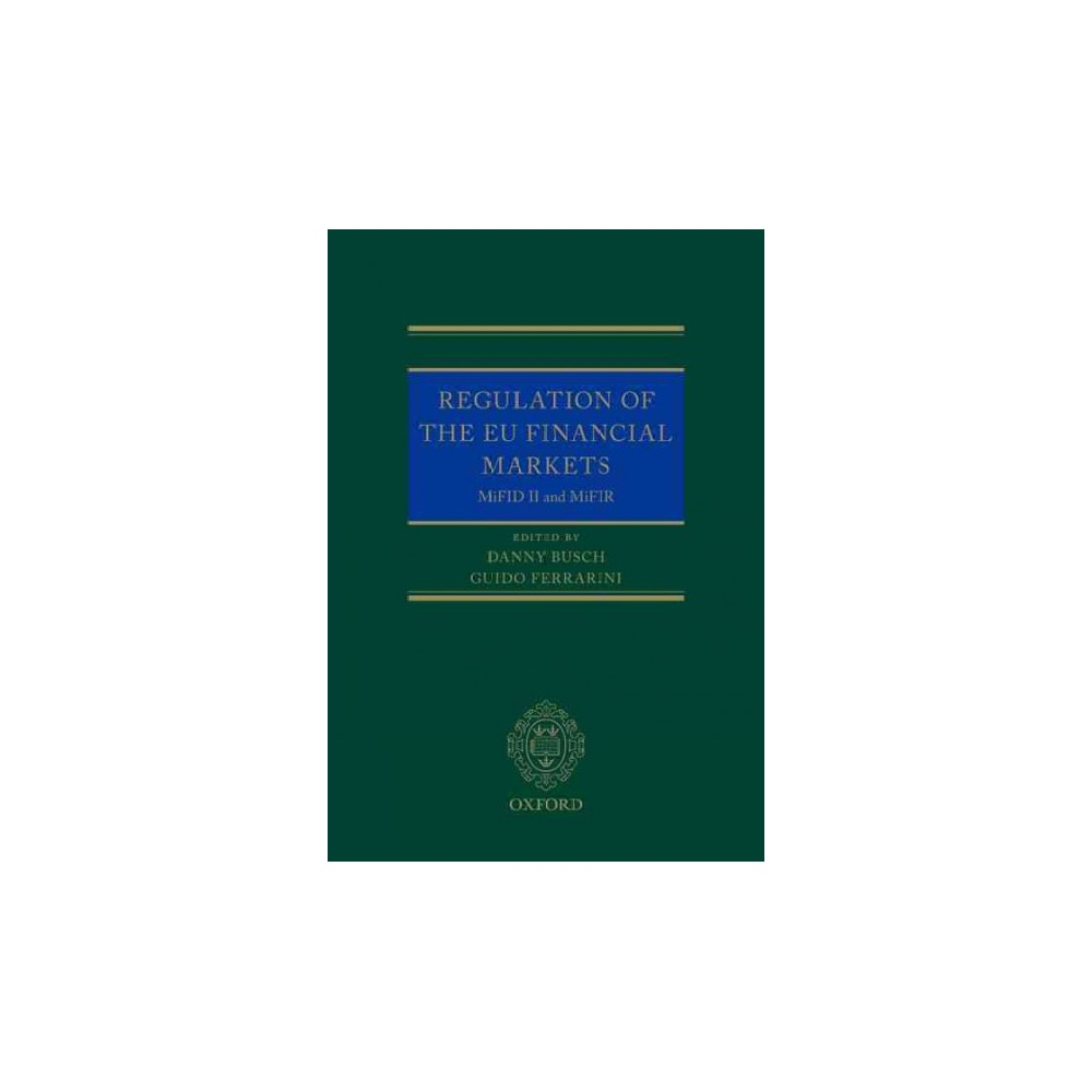 Regulation of the EU Financial Markets : MiFID II & MiFIR (Hardcover)