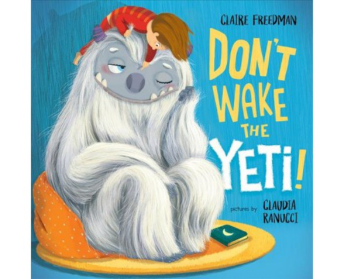 Don't Wake the Yeti! -  by Claire Freedman (School And Library) - image 1 of 1