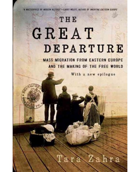 Great Departure : Mass Migration from Eastern Europe and the Making of the Free World (Reprint) - image 1 of 1