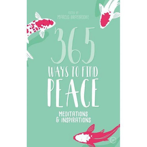 365 Ways to Find Peace - by  Marcus Braybrooke (Paperback) - image 1 of 1
