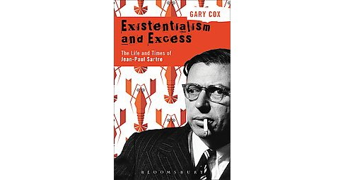 Existentialism and Excess : The Life and Times of Jean-Paul Sartre (Hardcover) (Gary Cox) - image 1 of 1