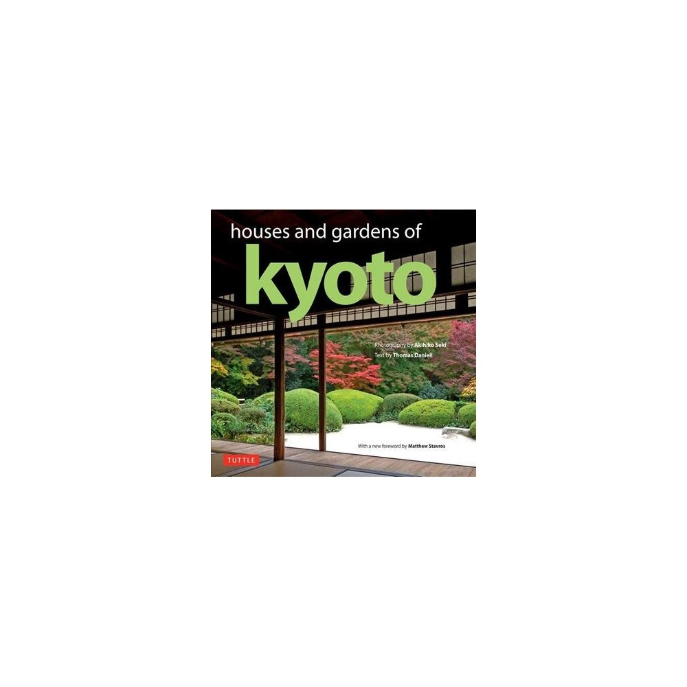 Houses and Gardens of Kyoto - by Thomas Daniell (Hardcover)