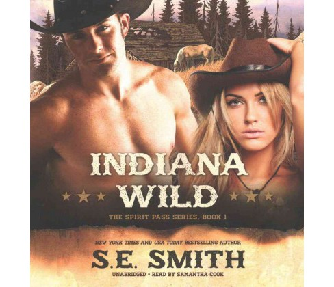 Indiana Wild (Unabridged) (CD/Spoken Word) (S. E. Smith) - image 1 of 1