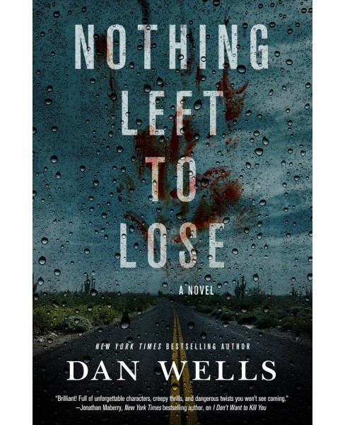 Nothing Left to Lose (Hardcover) (Dan Wells) - image 1 of 1