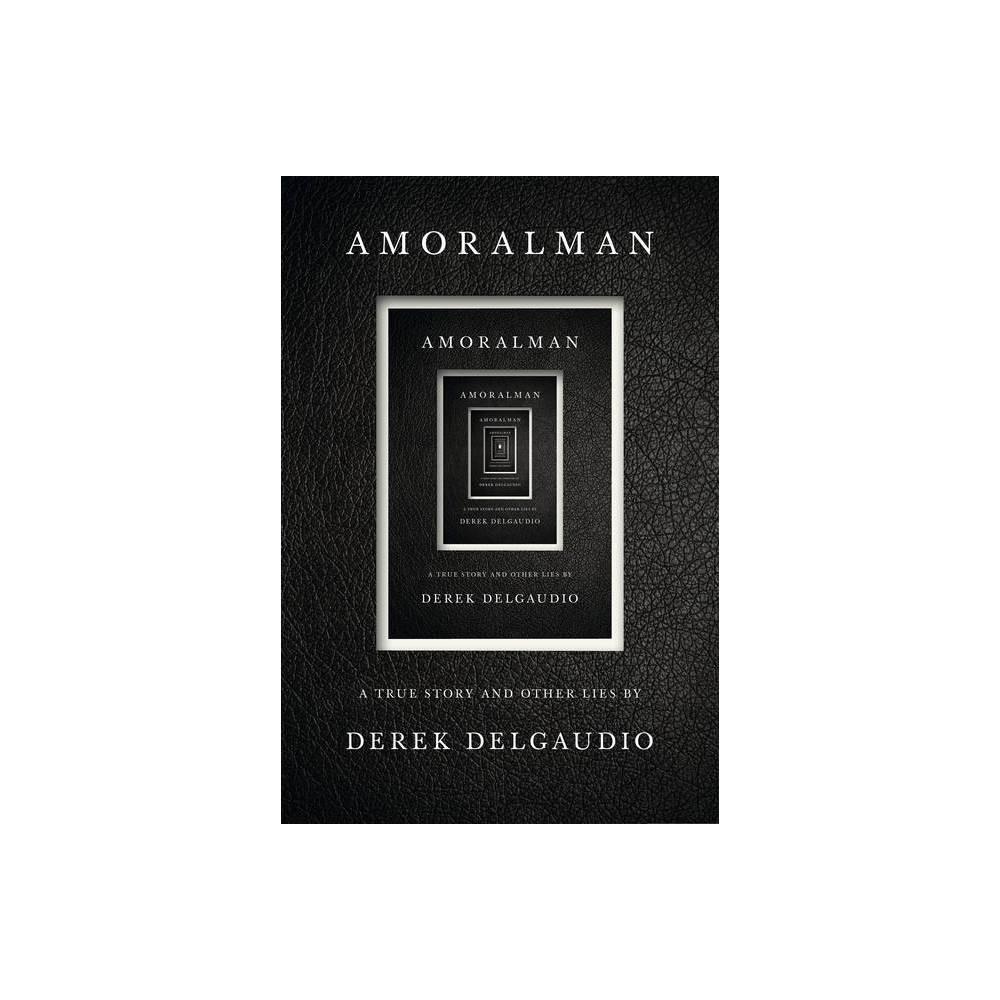 Amoralman By Derek Delgaudio Hardcover