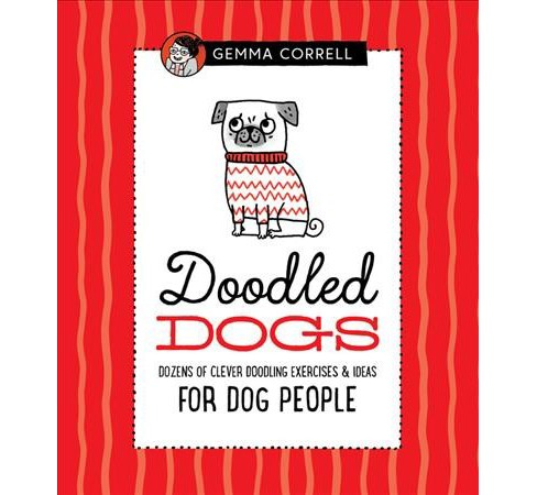Doodled Dogs -  (Doodled) by Gemma Correll (Hardcover) - image 1 of 1