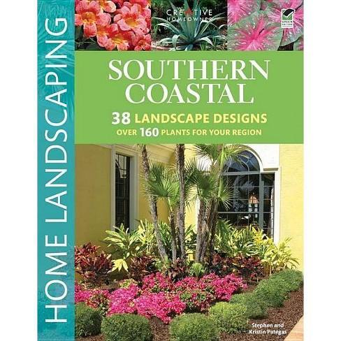 Southern Coastal Home Landscaping - by  Stephen G Pategas & Kristin Pategas (Paperback) - image 1 of 1