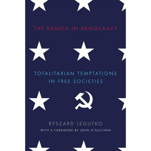 The Demon in Democracy - by  Ryszard Legutko (Hardcover) - image 1 of 1