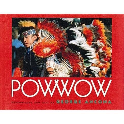 Powwow - by  George Ancona (Paperback) - image 1 of 1