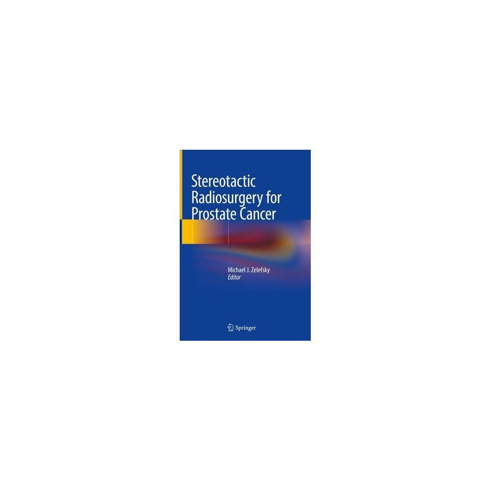 Stereotactic Radiosurgery for Prostate Cancer - (Hardcover)