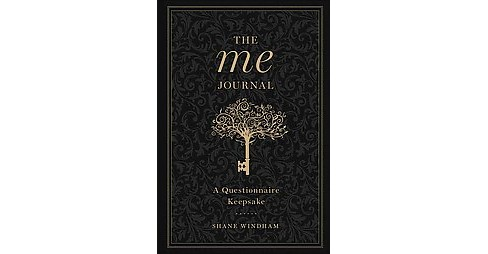 Me Journal : A Questionnaire Keepsake (Hardcover) (Shane Windham) - image 1 of 1