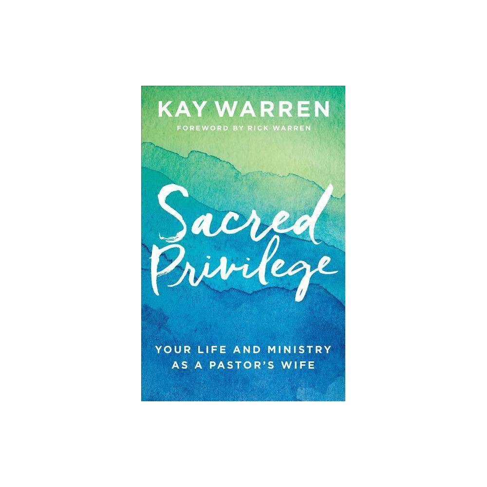 Sacred Privilege By Kay Warren Paperback