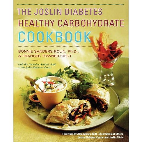 The Joslin Diabetes Healthy Carbohydrate Cookbook - by  Bonnie Sanders Polin Ph D & Frances Giedt - image 1 of 1