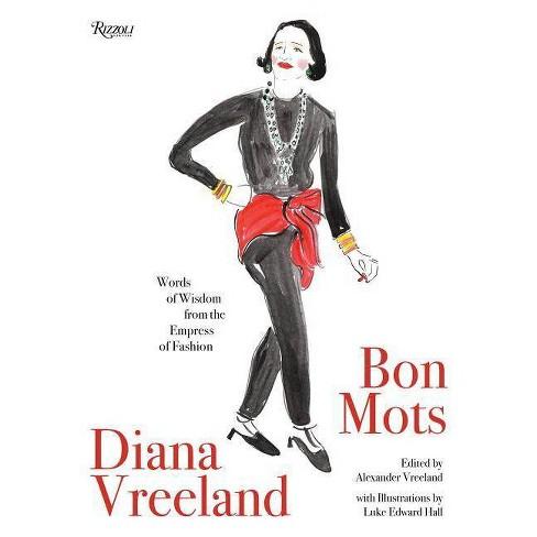 Diana Vreeland: Bon Mots - by  Alexander Vreeland (Hardcover) - image 1 of 1