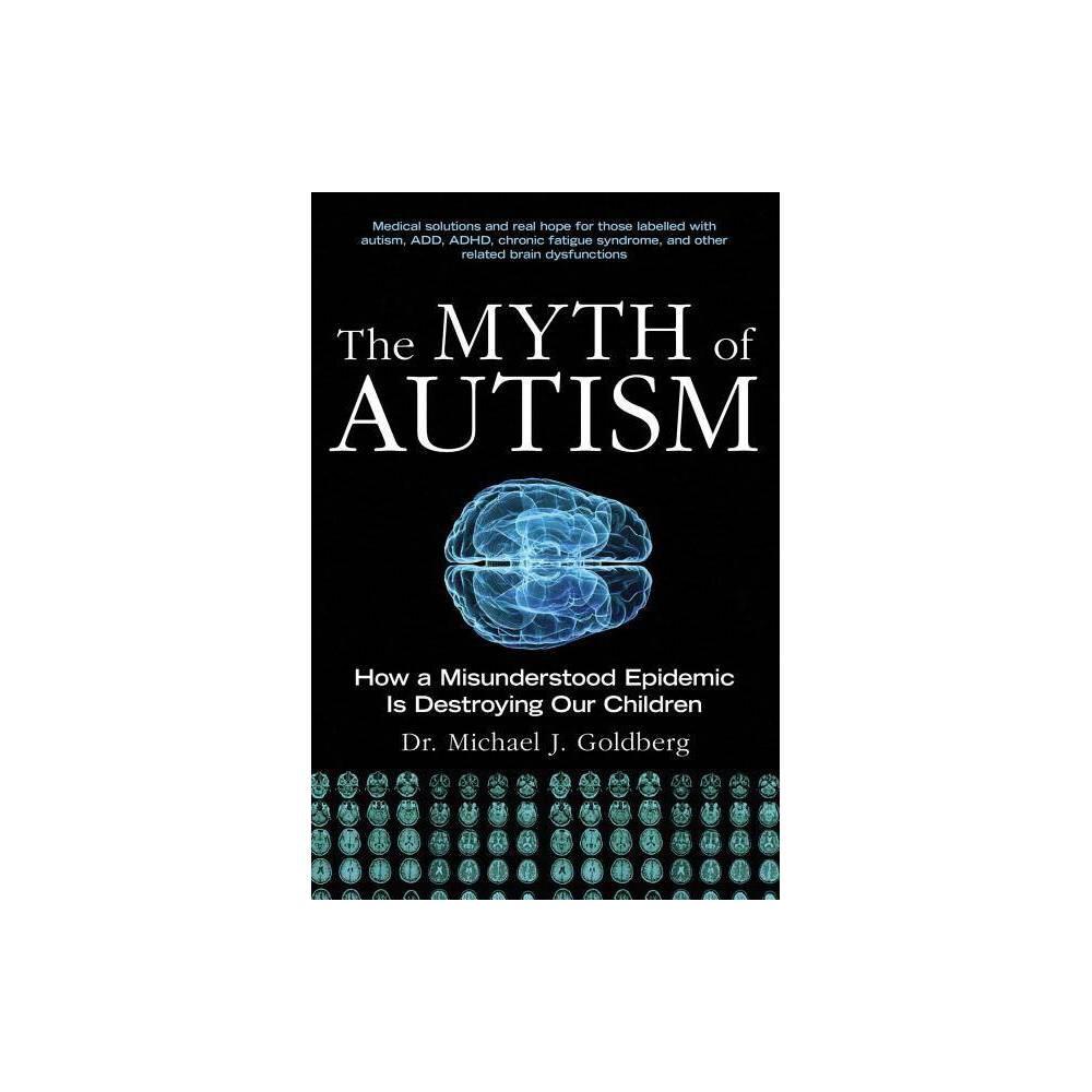 The Myth Of Autism By Michael J Goldberg Paperback