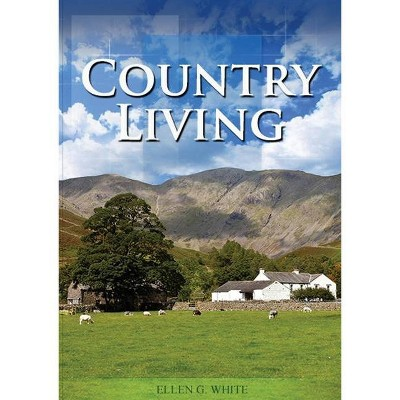 Country Living - Large Print by  Ellen G White (Paperback)
