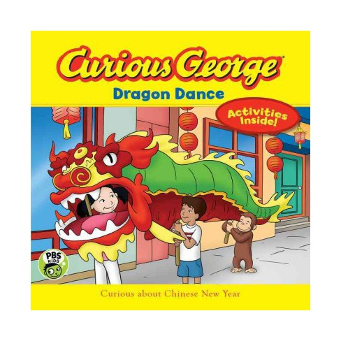Curious George Dragon Dance - (Curious George Cgtv 8x8) by  H A Rey (Paperback) - image 1 of 1