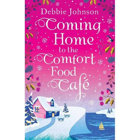 Coming Home to the Comfort Food Cafe - by  Debbie Johnson (Paperback) - image 1 of 1