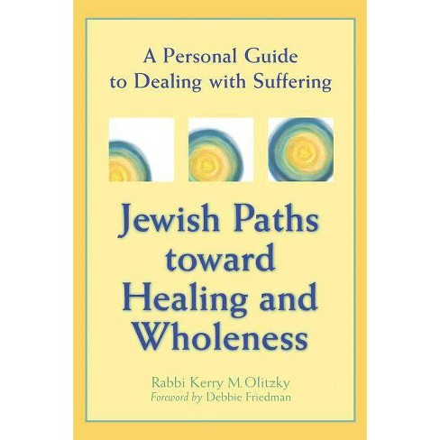 Jewish Paths Toward Healing and Wholeness - by  Kerry M Olitzky (Paperback) - image 1 of 1