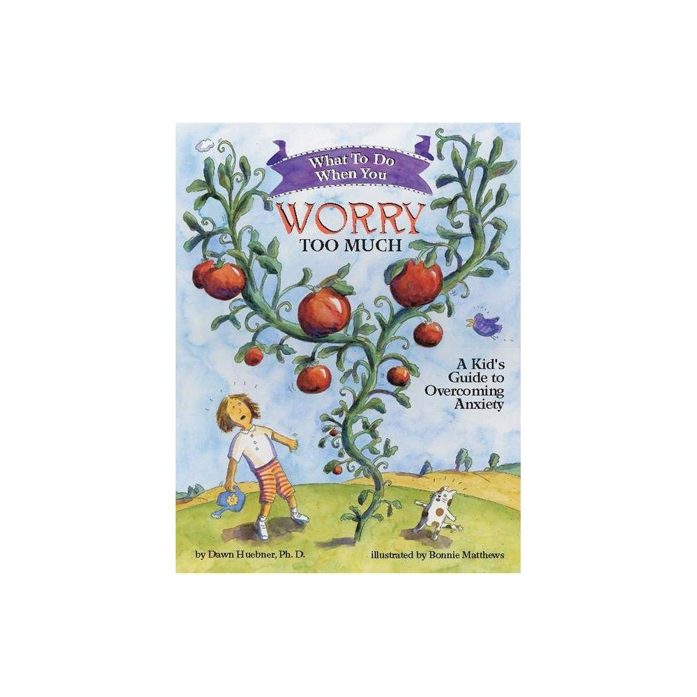 What to Do When You Worry Too Much - (What to Do Guides for Kids) by Dawn Huebner (Paperback) A Gold NAPPA (National Parenting Publications Awards) winner Did you know that worries are like tomatoes? No, you can't eat them, but you can make them grow, simply by paying attention to them. If your worries have grown so big that they bother you almost every day, this book is for you. What to Do When You Worry Too Much guides children and parents through the cognitive-behavioral techniques most often used in the treatment of anxiety. Lively metaphors and humorous illustrations make the concepts and strategies easy to understand, while clear how-to steps and prompts to draw and write help children to master new skills related to reducing anxiety. This interactive self-help book is the complete resource for educating, motivating, and empowering kids to overcoming their overgrown worries. Engaging, encouraging, and easy to follow, this book educates, motivates, and empowers children to work towards change. Includes a note to parents by psychologist and author Dawn Huebner, PhD. From the Note to Parents: If you are the parent or caregiver of an anxious child, you know what it feels like to be held hostage. So does your child. Children who worry too much are held captive by their fears. They go to great lengths to avoid frightening situations, and ask the same anxiety-based questions over and over again. Yet the answers give them virtually no relief. Parents and caregivers find themselves spending huge amounts of time reassuring, coaxing, accommodating, and doing whatever else they can think of to minimize their child's distress. But it doesn't work. The anxiety remains in control. As you have undoubtedly discovered, simply telling an anxious child to stop worrying doesn't help at all. Nor does applying adult logic, or allowing your child to avoid feared situations, or offering reassurance every time the fears are expressed. This book is part of the Magination Press What-to-D