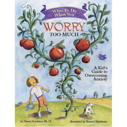 What to Do When You Worry Too Much - (What to Do Guides for Kids) by  Dawn Huebner (Paperback) - image 1 of 1