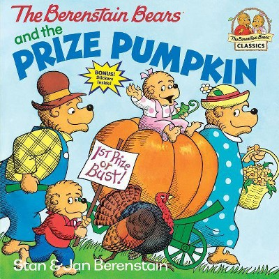 The Berenstain Bears and the Prize Pumpkin - (First Time Books(r))by Stan Berenstain & Jan Berenstain (Paperback)