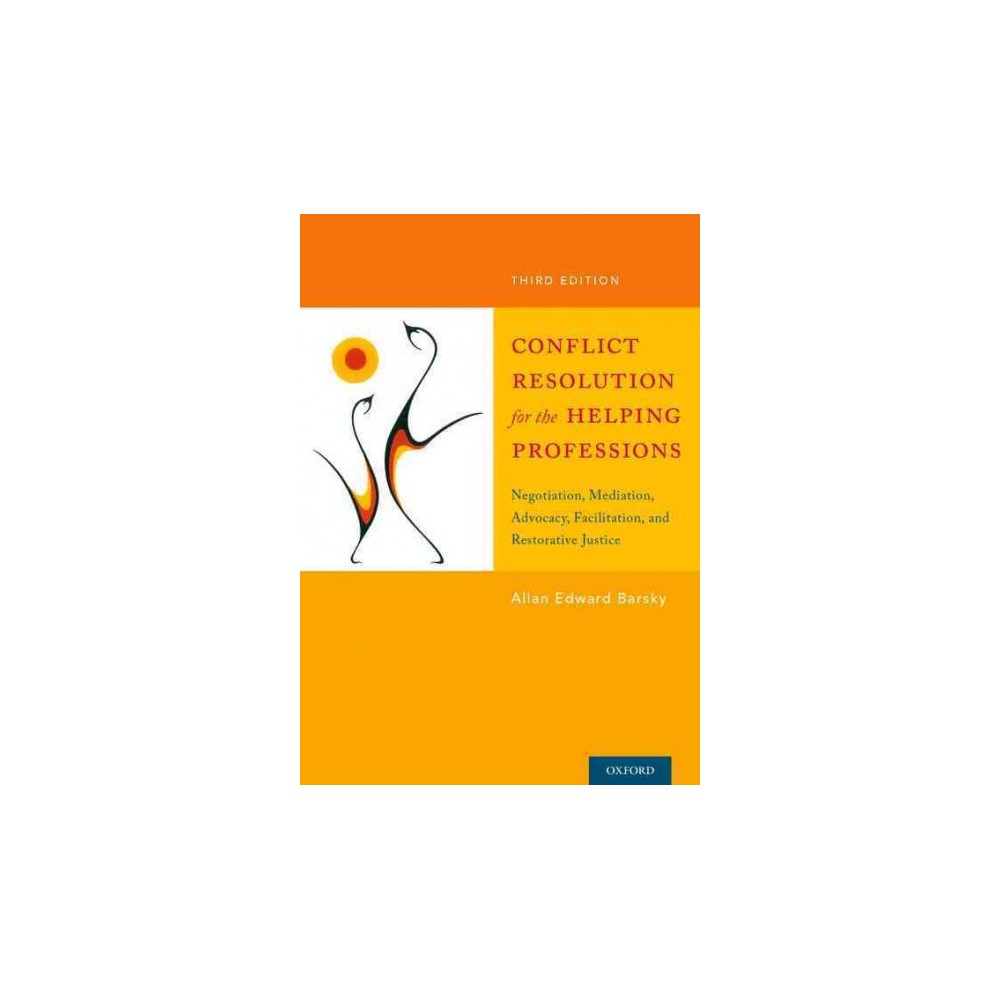 Conflict Resolution for the Helping Professions : Negotiation, Mediation, Advocacy, Facilitation, and