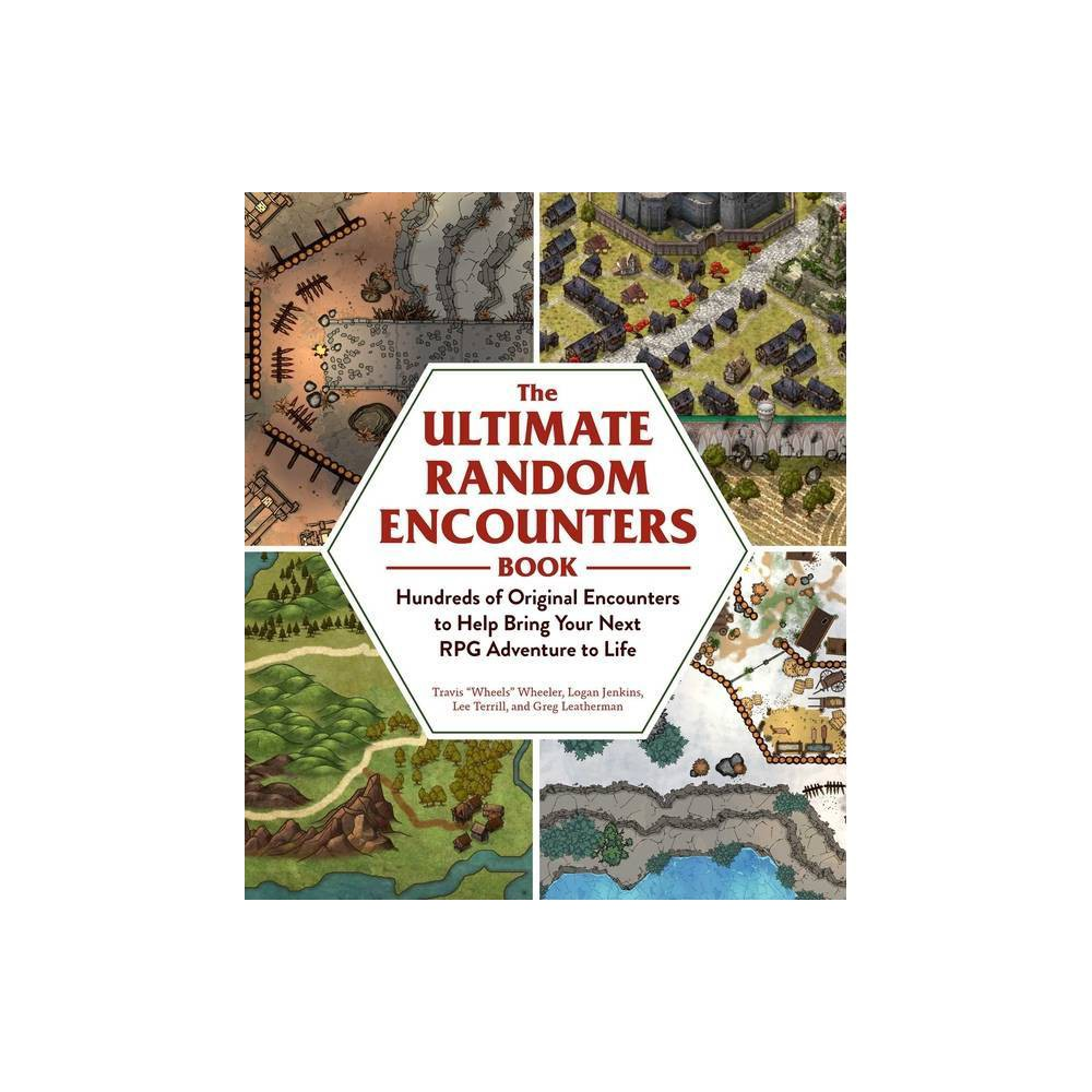 The Ultimate Random Encounters Book By Travis Wheels Wheeler Logan Jenkins Lee Terrill Greg Leatherman Paperback
