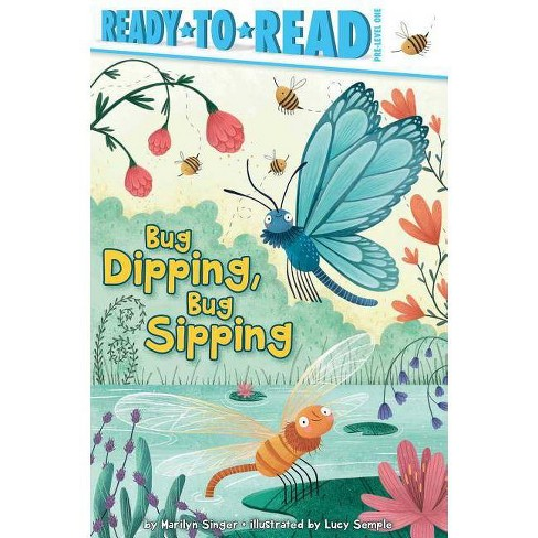 Bug Dipping, Bug Sipping - (Ready-To-Reads) by  Marilyn Singer (Hardcover) - image 1 of 1