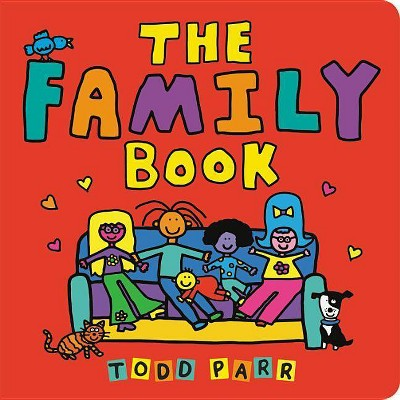 The Family Book - by Todd Parr (Board_book)