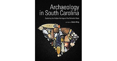 Archaeology in South Carolina (Hardcover) - image 1 of 1