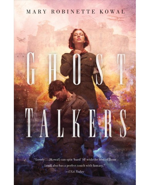 Ghost Talkers (Reprint) (Paperback) (Mary Robinette Kowal) - image 1 of 1