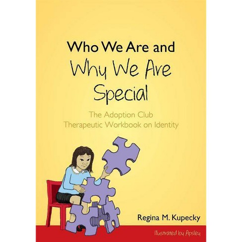 Who We Are and Why We Are Special - by  Regina M Kupecky (Paperback) - image 1 of 1