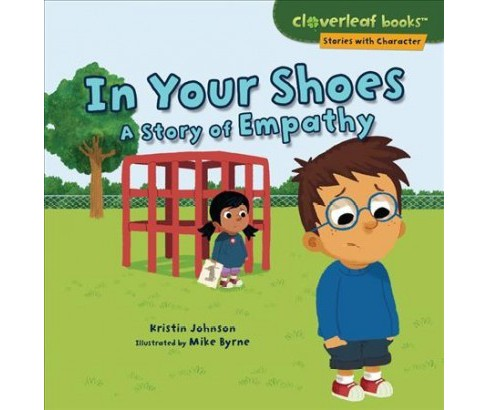 In Your Shoes : A Story of Empathy -  by Kristin Johnson (Paperback) - image 1 of 1