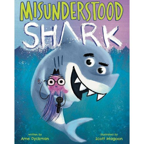 Misunderstood Shark - by  Ame Dyckman (Hardcover) - image 1 of 1