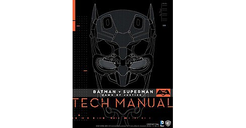 Batman V Superman Dawn of Justice Tech Manual (Hardcover) (Adam Newell & Sharon Gosling) - image 1 of 1