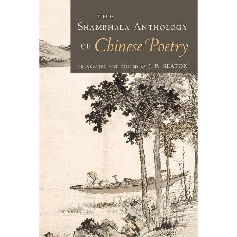 The Shambhala Anthology of Chinese Poetry - by  J P Seaton (Paperback) - image 1 of 1