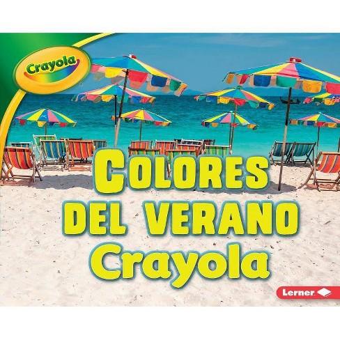 Colores del Verano Crayola - (Estaciones Crayola (R) (Crayola (R) Seasons)) by  Mari C Schuh (Hardcover) - image 1 of 1