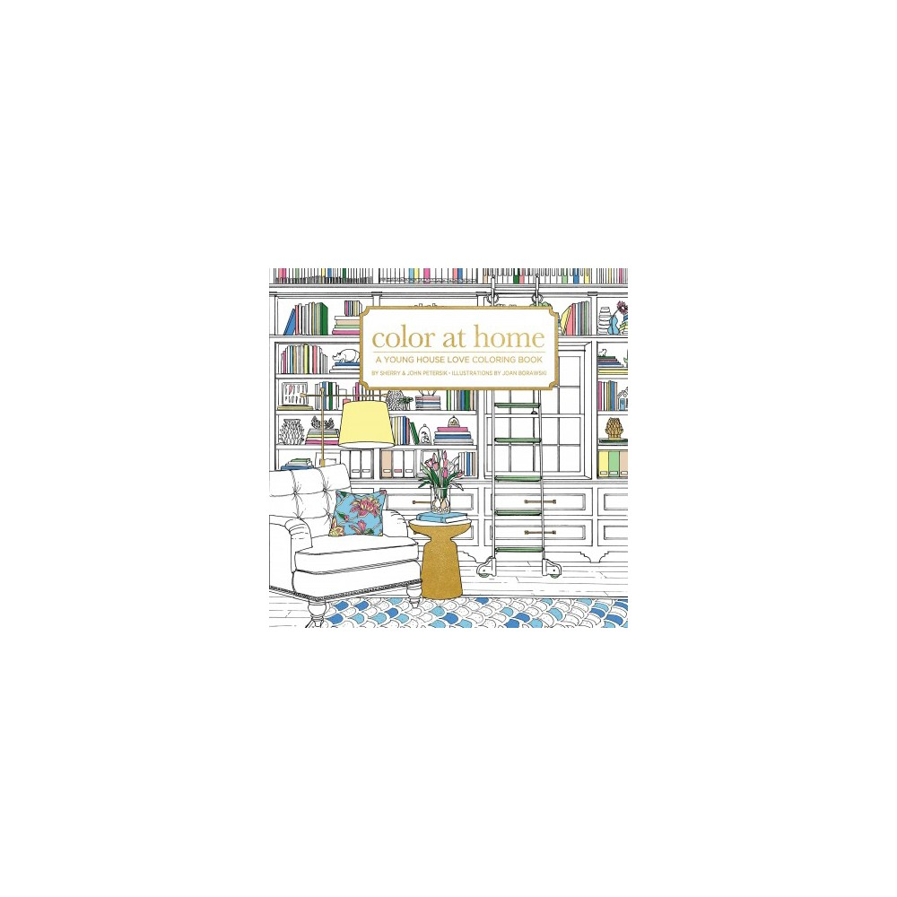 Color at Home : A Young House Love Coloring Book (Paperback) (Sherry Petersik)
