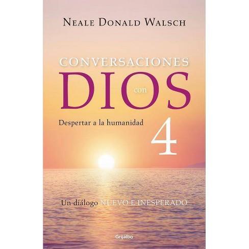 Conversaciones Con Dios 4: Despertar a la Humanidad / Conversations with God, Book 4: Awaken the Species - image 1 of 1