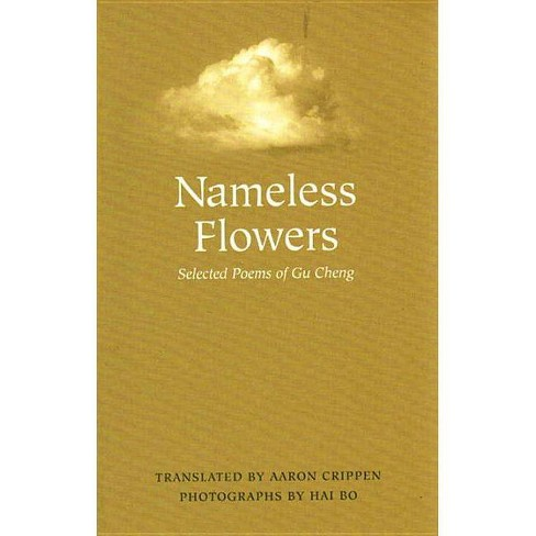 Nameless Flowers - by  Gu Cheng (Paperback) - image 1 of 1