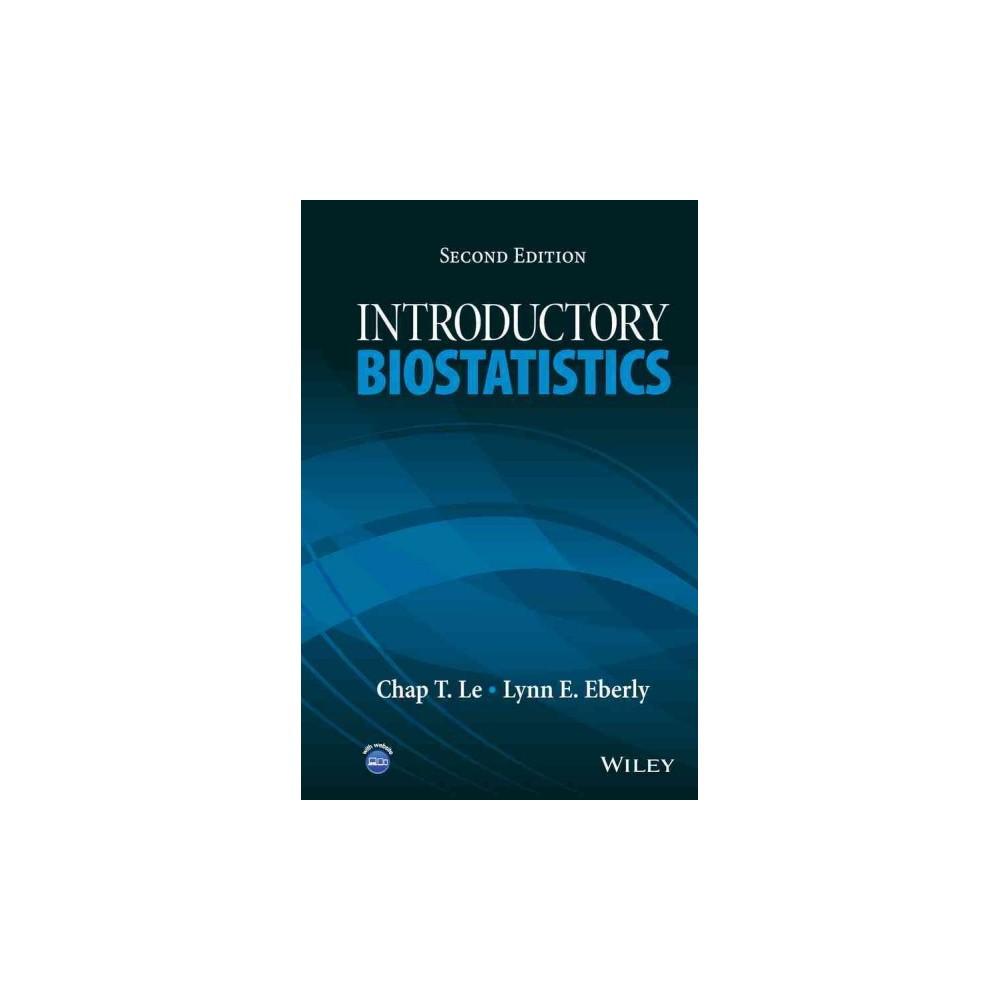 Introductory Biostatistics (Hardcover) (Chap T. Le & Lynn E. Eberly)