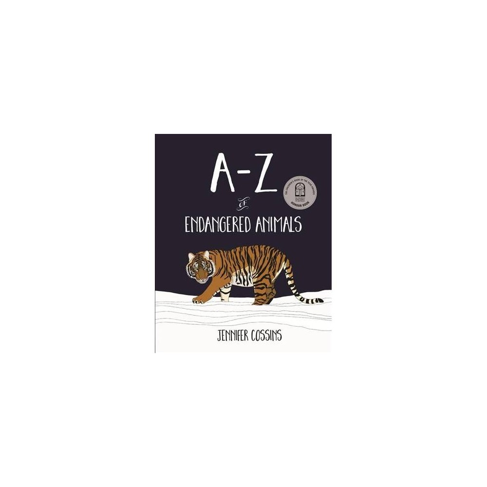 A-Z of Endangered Animals - Reissue by Jennifer Cossins (Hardcover)